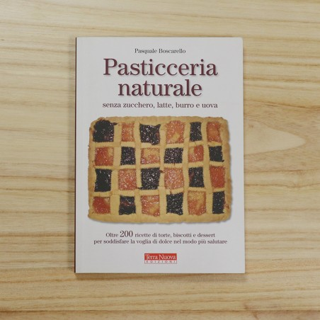PASTICCERIA NATURALE SENZA...